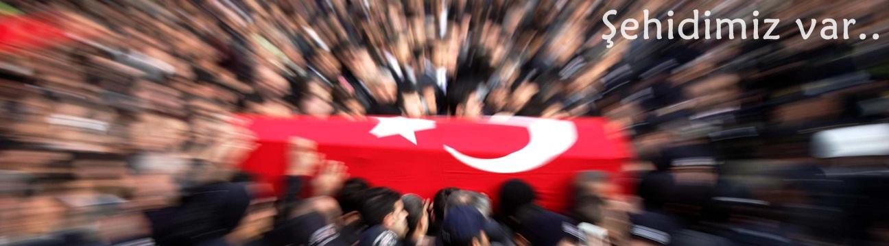 Afrin'den Şehitlerimiz var..