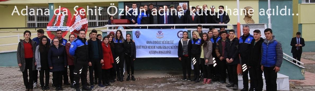 Adana'da Şehit Özkan adına kütüphane açıldı