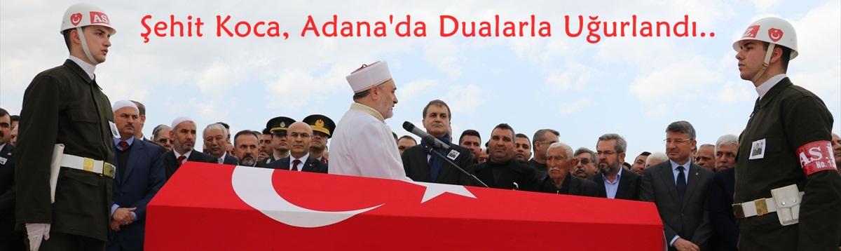Şehit Koca, Adana'da dualarla uğurlandı..