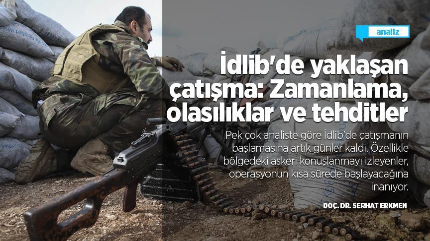 İdlib'de yaklaşan çatışma: Zamanlama, olasılıklar ve tehditler