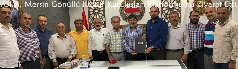 ASIM, Mersin Gönüllü Kültür Kuruluşları Platformu'nu Ziyaret Etti..