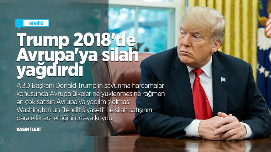 Trump 2018'de Avrupa'ya silah yağdırdı
