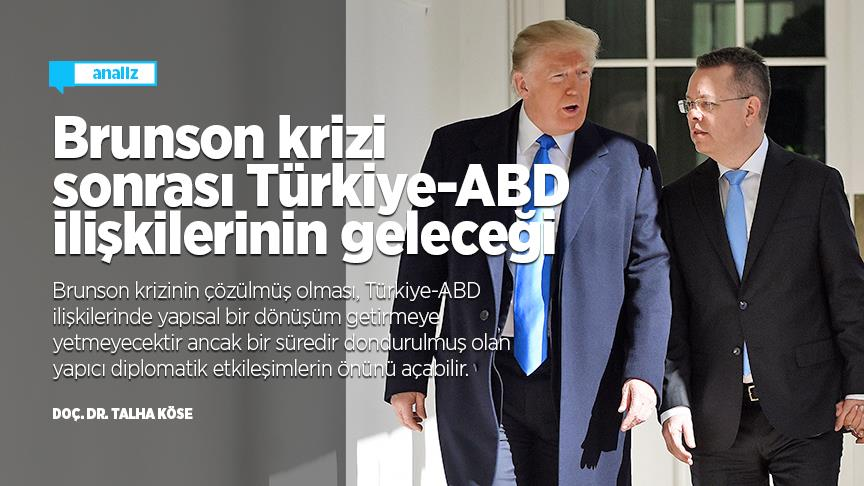Brunson krizi sonrası Türkiye-ABD ilişkilerinin geleceği