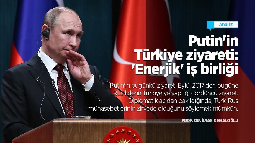 Putin'in Türkiye ziyareti: 'Enerjik' iş birliği