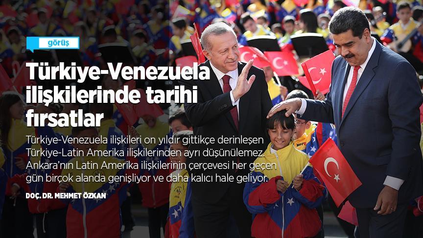 Türkiye-Venezuela ilişkilerinde tarihi fırsatlar