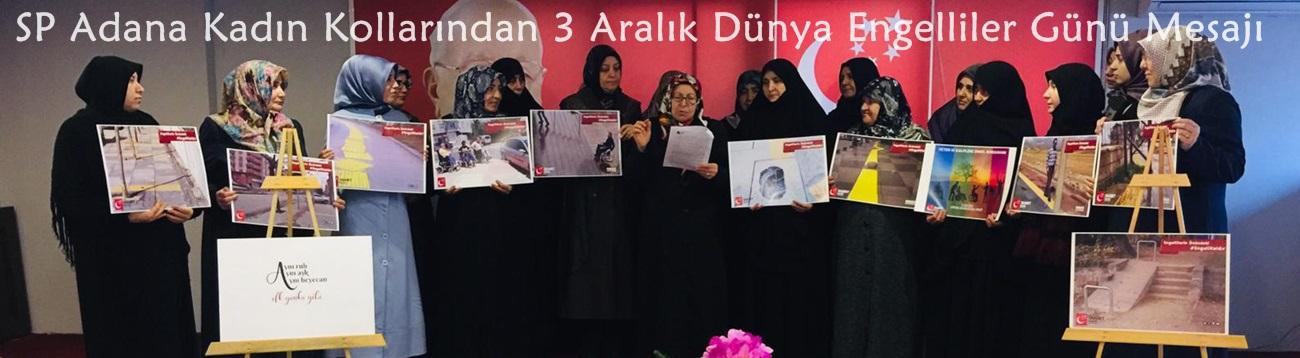 Saadet Partisi Adana Kadın Kollarından 3 Aralık Dünya Engelliler Günü Mesajı