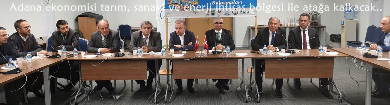 Adana ekonomisi tarım, sanayi ve enerji ihtisas bölgesi ile atağa kalkacak