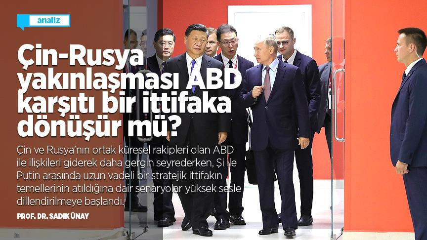 Çin-Rusya yakınlaşması ABD karşıtı bir ittifaka dönüşür mü?