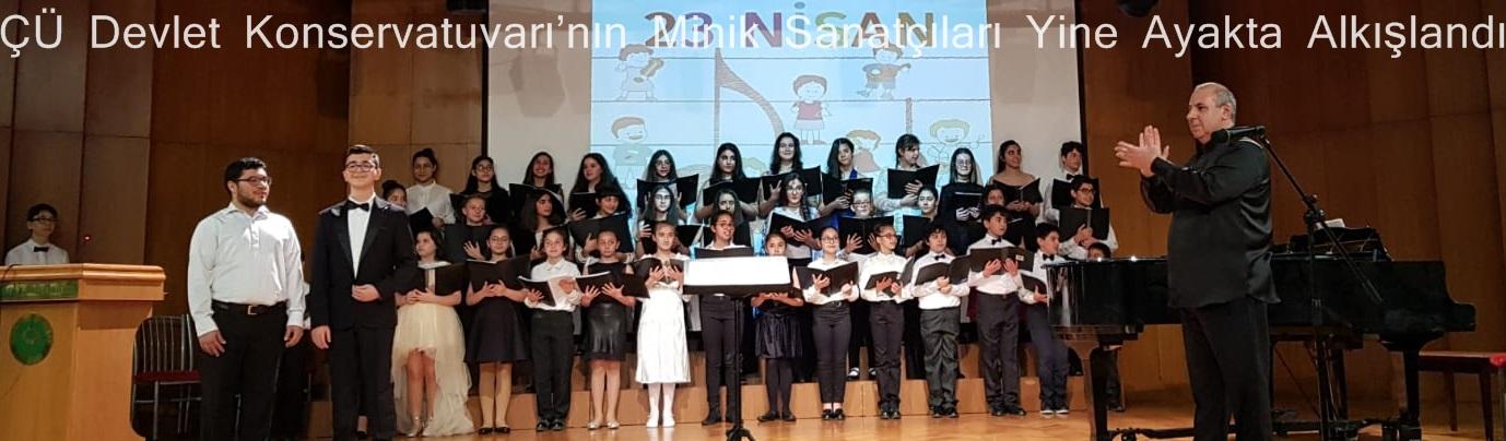 ÇÜ Devlet Konservatuvarı'nın Minik Sanatçıları Yine Ayakta Alkışlandı