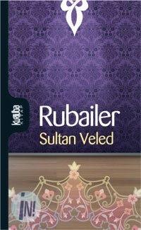 Sultan Veled'in rubailerinden örnekler