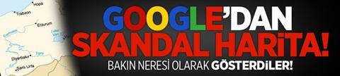 Google'dan Skandal Harita!