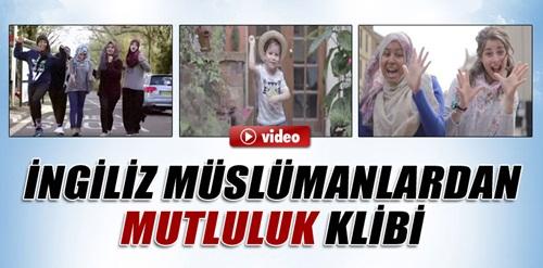 İngiliz Müslümanlardan mutluluk klibi