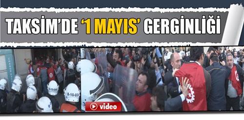 Taksim'de '1 Mayıs' gerginliği