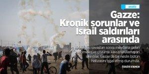 Gazze: Kronik sorunlar ve İsrail saldırıları arasında
