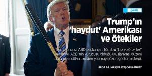 Trump'ın 'haydut' Amerikası ve ötekiler