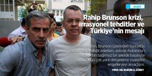 Rahip Brunson krizi, irrasyonel tehditler ve Türkiye'nin mesajı