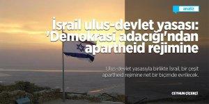 İsrail ulus-devlet yasası: 'Demokrasi adacığı'ndan apartheid rejimine