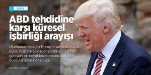 ABD tehdidine karşı küresel işbirliği arayışı