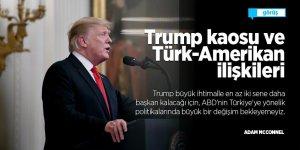 Trump kaosu ve Türk-Amerikan ilişkileri