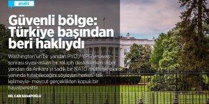 Güvenli bölge: Türkiye başından beri haklıydı
