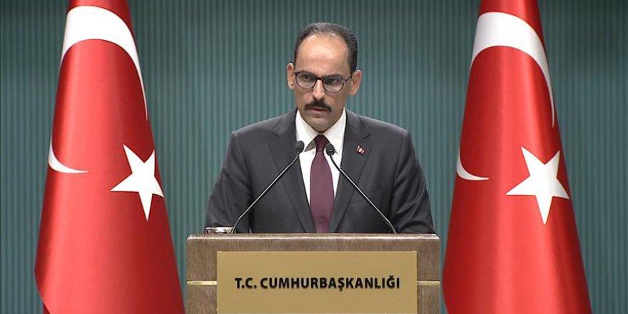 Kalın: PYD/YPG'ye verilen her destek PKK'ya verilmiş destektir
